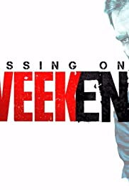Missing on a Weekend