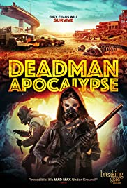 Deadman Apocalypse (2016) Poster - Movie Forum, Cast, Reviews