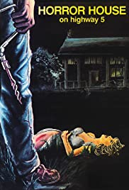Horror House on Highway Five (1985) Poster - Movie Forum, Cast, Reviews