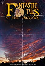 Fantastic Tales Of The Unknown: The Movie