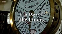 The Last Days of the Liners