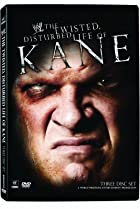 Image of WWE: The Twisted, Disturbed Life of Kane