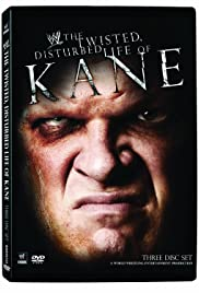 WWE: The Twisted, Disturbed Life of Kane Poster