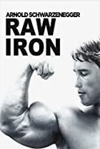 Image of Raw Iron: The Making of 'Pumping Iron'