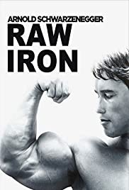 Raw Iron: The Making of 'Pumping Iron' Poster
