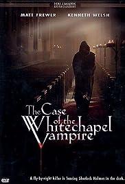 The Case of the Whitechapel Vampire Poster