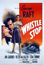 Whistle Stop (1946) Poster - Movie Forum, Cast, Reviews
