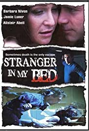 Stranger in My Bed (2005) Poster - Movie Forum, Cast, Reviews