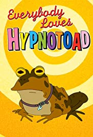 Everybody Loves Hypnotoad (2007) Poster - Movie Forum, Cast, Reviews