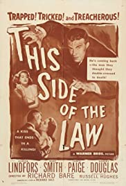 This Side of the Law (1950) Poster - Movie Forum, Cast, Reviews