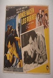 Donde nacen los pobres Poster