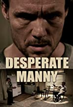 Desperate Manny
