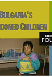 Bulgaria's Abandoned Children (2007) Poster - Movie Forum, Cast, Reviews