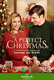 A Perfect Christmas (2016) Poster - Movie Forum, Cast, Reviews