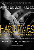 Hard Times Don't Hit Me No More