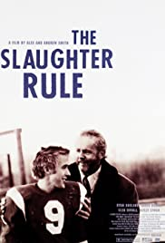 The Slaughter Rule (2002) Poster - Movie Forum, Cast, Reviews