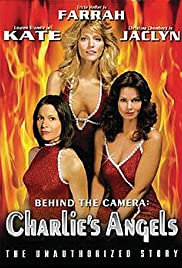 Behind the Camera: The Unauthorized Story of 'Charlie's Angels' (2004) Poster - Movie Forum, Cast, Reviews