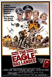 The Eagle Has Landed (1976) Poster - Movie Forum, Cast, Reviews