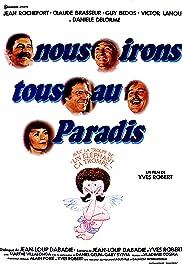 Nous irons tous au paradis(1977) Poster - Movie Forum, Cast, Reviews