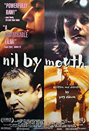 Nil by Mouth (1997) Poster - Movie Forum, Cast, Reviews