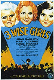 Three Wise Girls(1932) Poster - Movie Forum, Cast, Reviews