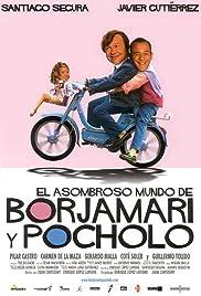 El asombroso mundo de Borjamari y Pocholo(2004) Poster - Movie Forum, Cast, Reviews