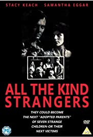 All the Kind Strangers(1974) Poster - Movie Forum, Cast, Reviews