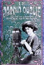 Image of Le jardin oublié: La vie et l'oeuvre d'Alice Guy-Blaché