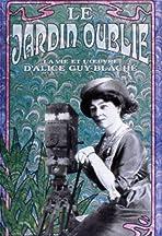 Le jardin oublié: La vie et l'oeuvre d'Alice Guy-Blaché