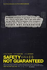Safety Not Guaranteed (2012) Poster - Movie Forum, Cast, Reviews