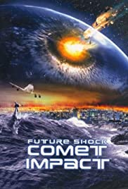 Futureshock: Comet (2007) Poster - Movie Forum, Cast, Reviews