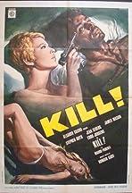 Kill! Kill! Kill! Kill!