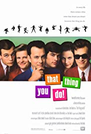 That Thing You Do! (1996) Poster - Movie Forum, Cast, Reviews