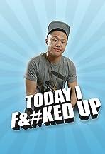 Today I F&#Ked Up
