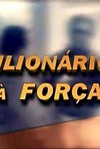 Image of Milionários à Força