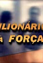 Milionários à Força