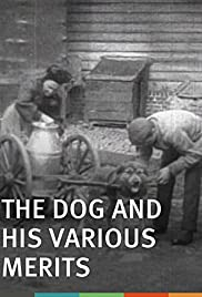 The Dog and His Various Merits (1908) Poster - Movie Forum, Cast, Reviews
