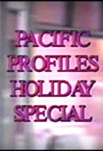 Pacific Profiles Holiday Special