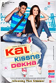 Kal Kissne Dekha (2009) Poster - Movie Forum, Cast, Reviews