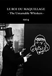 The Untamable Whiskers (1904) Poster - Movie Forum, Cast, Reviews