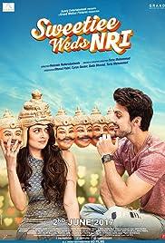 Sweetiee Weds NRI  (2017) Hindi Full Movie HD