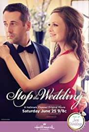 Stop the Wedding (2016) Poster - Movie Forum, Cast, Reviews