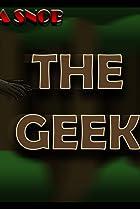 Image of The Cinema Snob: The Geek
