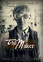 The Maker: Live Action