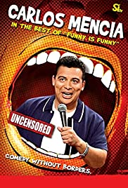 Carlos Mencia: The Best of Funny Is Funny Poster