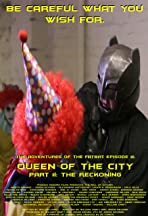 The Adventures of the Fatbat Episode III: Queen of the City, Part II: The Reckoning