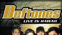Deftones Live in Hawaii