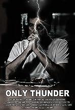 Only Thunder