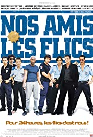 Nos amis les flics (2004) Poster - Movie Forum, Cast, Reviews