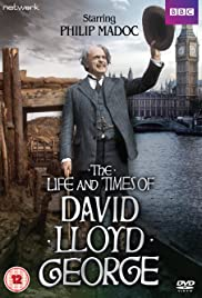 The Life and Times of David Lloyd George Poster